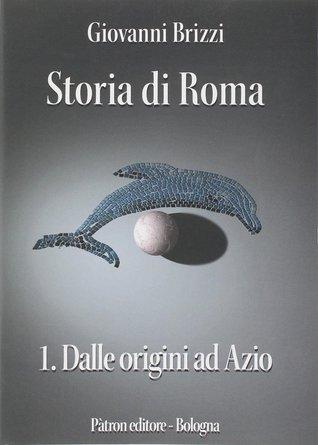 Storia di Roma: Dalle origini ad Azio