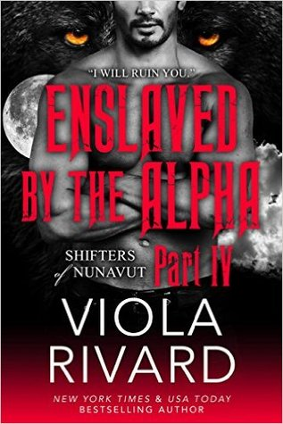 Enslaved by the Alpha: Part Four