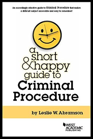 A Short and Happy Guide to Criminal Procedure (Short and Happy Series)