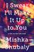 I Swear I'll Make It Up to You by Mishka Shubaly