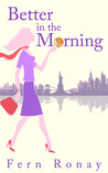 Better in the Morning by Fern Ronay