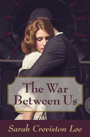 The War Between Us by Sarah Creviston Lee