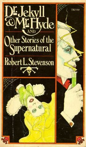 Dr. Jekyll & Mr. Hyde and Other Stories of the Supernatural by Robert Louis Stevenson