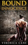 Bound Innocence - A story of Love and Bondage: about Sexy friends and Fetishes (Bound to be Free Book 1)