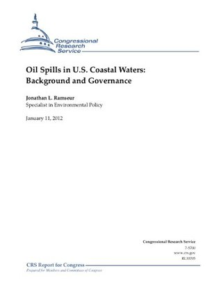 Oil Spills in U.S. Coastal Waters: Background and Governance
