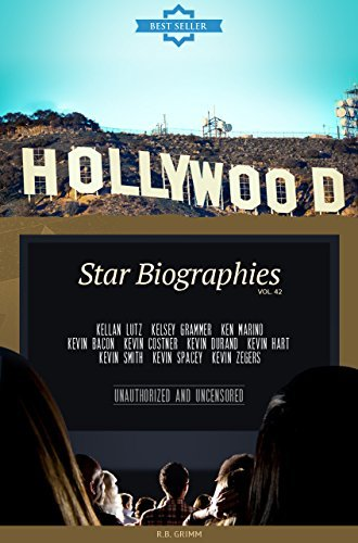 Hollywood: Actors Biographies Vol.42: (KELLAN LUTZ,KELSEY GRAMMER,KEN MARINO,KEVIN BACON,KEVIN COSTNER,KEVIN DURAND,KEVIN HART,KEVIN SMITH,KEVIN SPACEY,KEVIN ZEGERS)