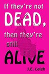 If they're not DEAD, then they're still ALIVE: Pink