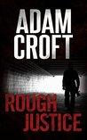 Rough Justice (Knight & Culverhouse, #4)