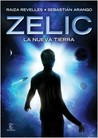 Zelic. La nueva Tierra by Raiza Revelles