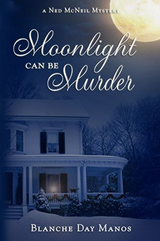 Moonlight can be Murder (Ned McNeil Mystery #1)