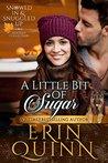 A Little Bit of Sugar by Erin Quinn
