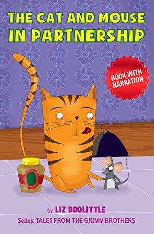 Book with narration: THE CAT AND MOUSE IN PARTNERSHIP : A picture book for children 3-8.: Read the text, have fun with the rhymes, enjoy the pictures and listen to the story. All at once!