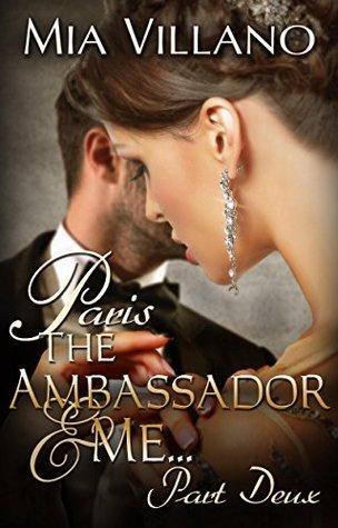 Paris, The Ambassador and Me: part deux