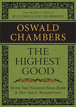 The Highest Good with The Pilgrim's Song Book and Thy Great Redemption