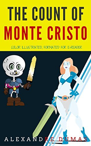 The Count Of Monte Cristo: Color Illustrated, Formatted for E-Readers