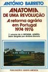 Anatomia de uma revolução : a reforma agrária em Portugal (1974-1976)