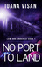 No Port to Land (Law and Crucible Saga, #1)