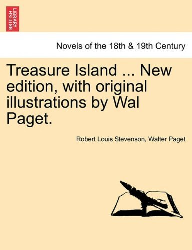 Treasure Island ... New Edition, with Original Illustrations by Wal Paget.