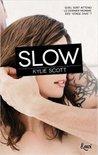 Slow by Kylie Scott