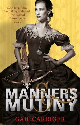 Manners and Mutiny (Finishing School, #4)