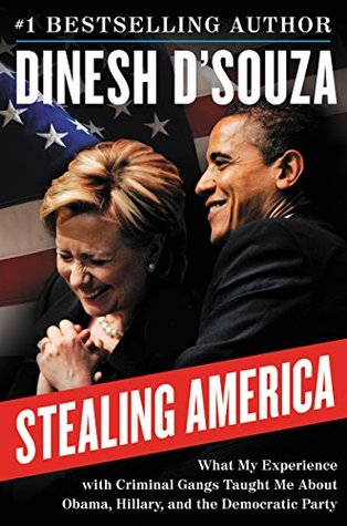 Stealing America: What My Experience with Criminal Gangs Taught Me about Obama, Hillary, and the Democratic Party