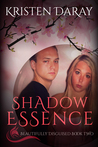 Shadow Essence (Beautifully Disguised, #2)