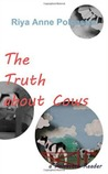 The Truth about Cows: a Polcastro Reader