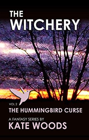 The Witchery - The Hummingbird Curse: A Fantasy Series
