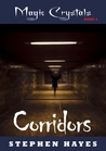 Corridors (The Magic Crystals, #4)