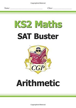 New KS2 Maths SAT Buster: Arithmetic - Book 1 (for the 2020 tests)