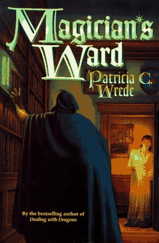 Magician's Ward by Patricia C. Wrede