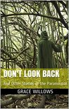 Don't Look Back: And Other Stories of the Paranormal