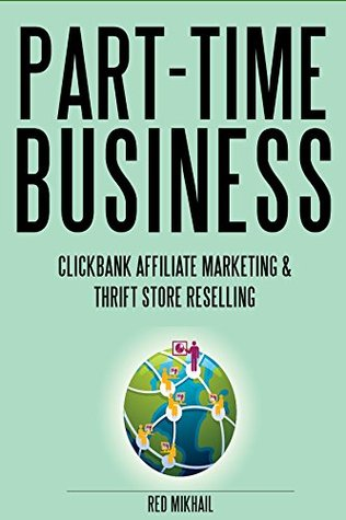 PART-TIME BUSINESS: CLICKBANK AFFILIATE MARKETING & THRIFT STORE RESELLING - 2 in 1 HOME BASED BUSINESS bundle # 11
