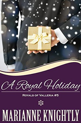 A Royal Holiday(Royals of Valleria 5)