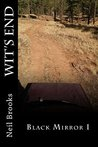 Wit's End (Black Mirror Book 1)