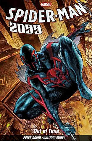 Spider Man 2099 Volume 1 Out Of Time By Peter David