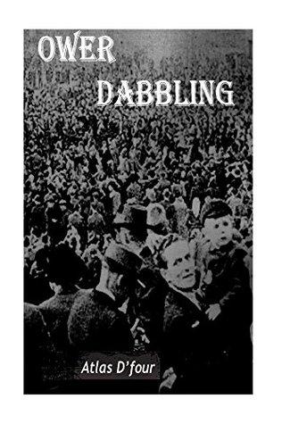 Ower Dabbling. (Ower Kid Book 4)