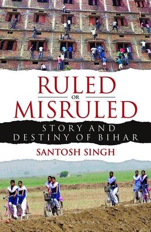 Ruled or Misruled by Santosh Singh