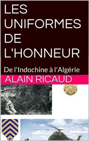 LES UNIFORMES DE L'HONNEUR: De l'Indochine à l'Algérie