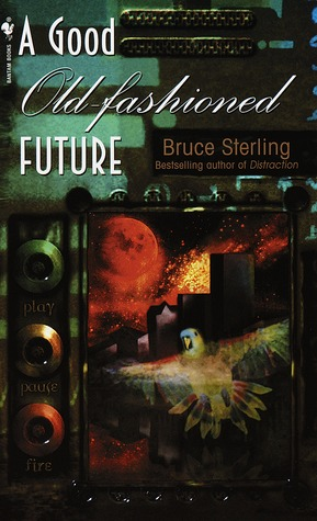 A Good Old-Fashioned Future by Bruce Sterling