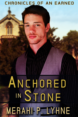 Anchored in Stone (Chronicles of an Earned Book 1)