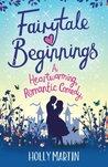 Fairytale Beginnings by Holly Martin