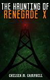 The Haunting of Renegade X (Renegade X #2.5)