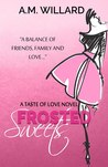 Frosted Sweets by A.M. Willard