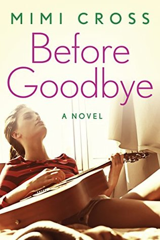 Before Goodbye by Mimi Cross