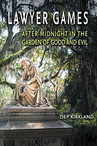 Lawyer Games: After Midnight in the Garden of Good and Evil