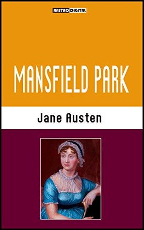 MANSFIELD PARK - JANE AUSTEN (WITH NOTES)(BIOGRAPHY)(ILLUSTRATED)