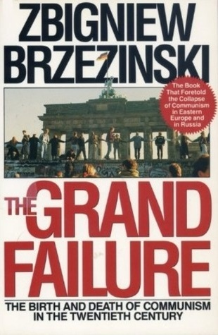 The Grand Failure: The Birth and Death of Communism in the Twentieth Century