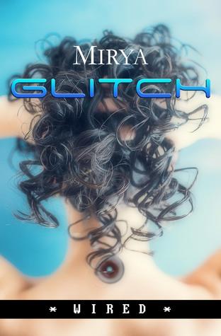 Glitch (Wired, #1)