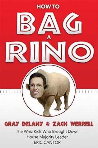 how-to-bag-a-rino-the-whiz-kids-who-brought-down-house-majority-leader-eric-cantor